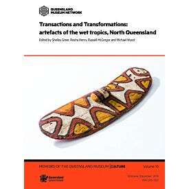 MQM Culture 10 Transactions and Transformations, artefacts of the the wet tropics, North Queensland