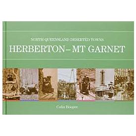 North Queensland's Deserted Towns- Herberton to Mt Garnet