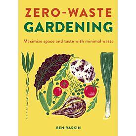 Zero-Waste Gardening By Ben Raskin