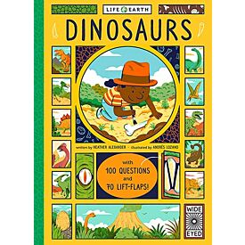 Life on Earth: Dinosaurs : With 100 Questions and 70 Lift-flaps!