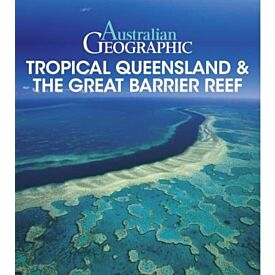 Australian Geographic Tropical QLD & the Great Barrier Reef