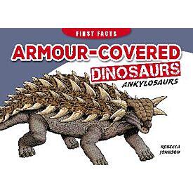 Armour-Covered Dinosaurs Ankylosaurs