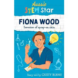Aussie STEM Stars Fiona Wood - Inventor of Spray on Skin