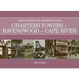 North Queensland Deserted Towns- Charters Towers- Ravenswood- Cape River