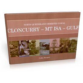 North Queensland's Deserted Towns- CLONCURRY- MT ISA- GULF