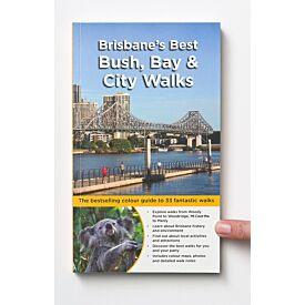 Brisbane's Best Bush, Bay and City Walks
