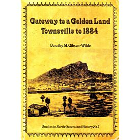 Gateway to a Golden Land- Townsville to 1884