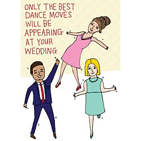Only The Best Dance Moves Will Be Appearing At Your Wedding Greeting Card