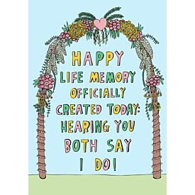 Happy Life Memory Officially Created Today: Hearing You Both Say I Do Greeting Card