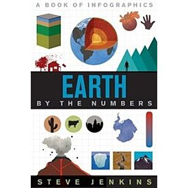Earth By The Numbers: A Book of Infographics