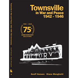 Townsville In War and Peace - 75th Anniversary Edition