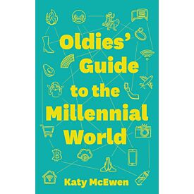 Oldies' Guide to the millennial World