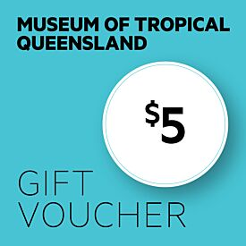Museum of Tropical Queensland $5 Gift Voucher