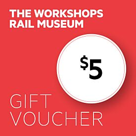 The Workshops Rail Museum $5 Gift Voucher