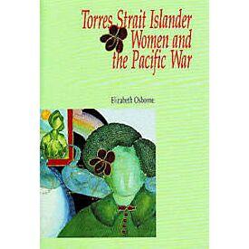 Torres Strait Islander Women and the Pacific War