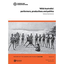 MEMOIR V(12) WILD AUSTRALIA: PERFORMERS, PRODUCTIONS & POLITICS
