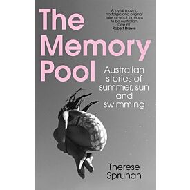 The Memory Pool: Australian stories of summer, sun and swimming