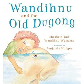 Wandihnu and the Old Dugong