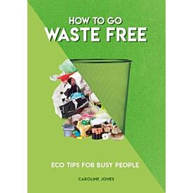 How to go Waste Free: Eco Tips for Busy People