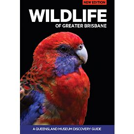 Wildlife of Greater Brisbane 3rd Edition