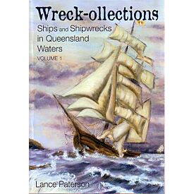 Wreck-ollections Vol 1. Ships and Shipwrecks in Queensland Waters