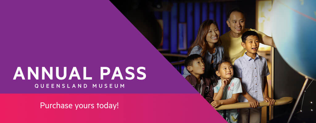 Queensland Museum Annual Pass